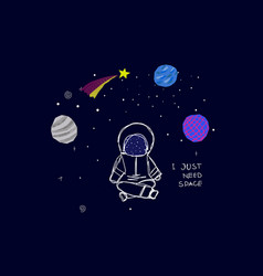 I just need space planet star astronaut card vector