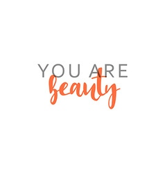 You are beauty calligraphic inscription handmade vector image vector image
