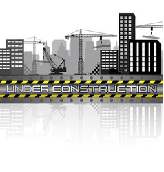construction sites with buildings and cranes vector image