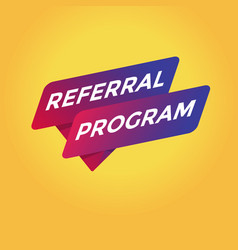 referral program tag sign vector image