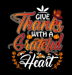 Give thanks with a grateful heart vector