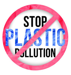 pollution problem concept stop plastic vector image