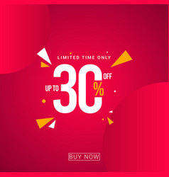 Discount up to 30 limited time only template vector