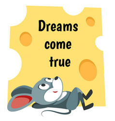 Mouse is daydreaming make your dreams come true vector