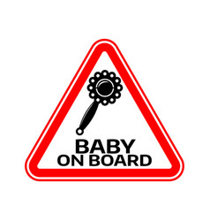 baby on board sign with child rattle silhouette vector image vector image