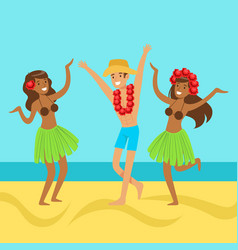 hawaiian girls and happy man dancing on on a vector image vector image