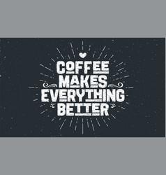 Coffee poster with hand drawn lettering coffee vector