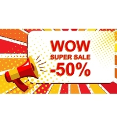 Megaphone with WOW SUPER SALE MINUS 50 PERCENT vector image