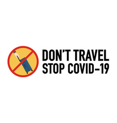 dont travel signage design concept stop covid-19 vector image