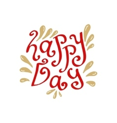 Happy day hand drawn lettering typographic vector