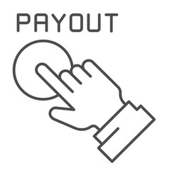 Payout button thin line icon hand and pay button vector