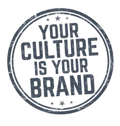 your culture is your brand sign or stamp vector image