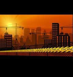 buildings with cranes and under construction cauti vector image vector image