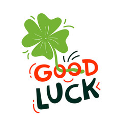 Good luck lettering with clover saint patrick day vector