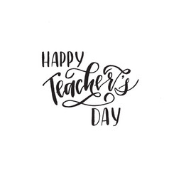 happy teachers day - unique handdrawn typography vector image
