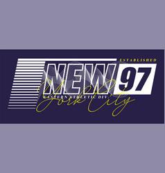 typography new york city 97 vector image