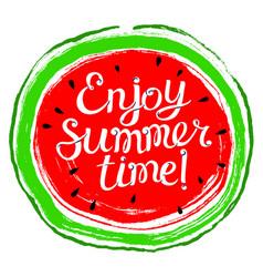 summer design element with watermelon enjoy vector image vector image
