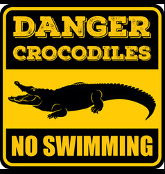 Danger crocodiles no swimming sign vector