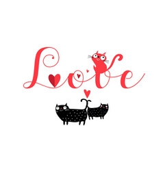 lettering love with cats and hearts vector image