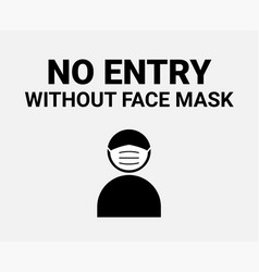 no entry without facemask sign coronavirus face vector image