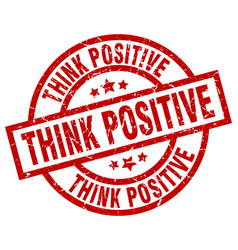 think positive round red grunge stamp vector image