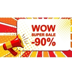 Megaphone with WOW SUPER SALE MINUS 90 PERCENT vector image vector image