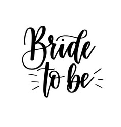 bride to be bachelorette party calligraphy vector image