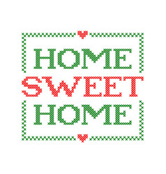 home sweet embroidery quote stitch cross vector image