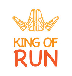 King of run motto with logo crown from sneakers vector