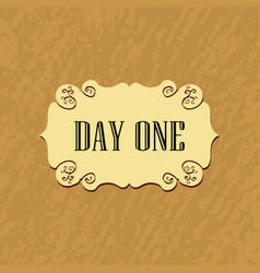 old paper imitation background with day one words vector image