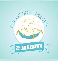 2 january day of soft pillows vector