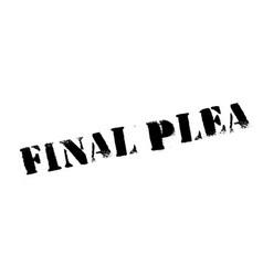 Final plea rubber stamp vector