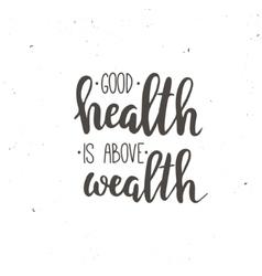 Good Health is Above Wealth vector