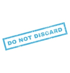 Do Not Discard Rubber Stamp vector