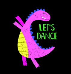 Lets dance pink dino poster vector