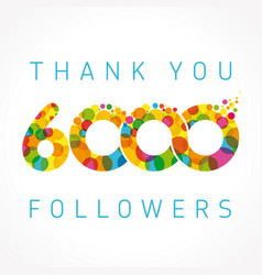 thank you 6000 followers color numbers vector image