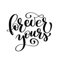 Text forever yours on valentines day hand drawn vector