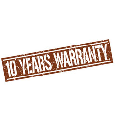10 years warranty square grunge stamp vector
