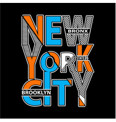 new york typography t shirt printing vector image