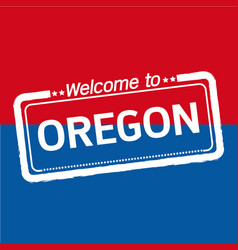 welcome to oregon of us state design vector image