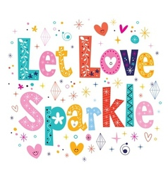 Let love sparkle typography lettering decorative vector image