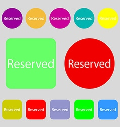 Reserved sign icon 12 colored buttons Flat design vector