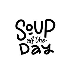 soup day hand lettering for poster ideal vector image