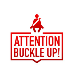 Buckle up label on white background vector
