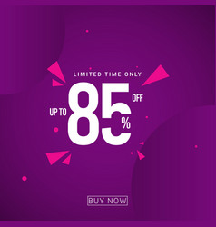 Discount up to 85 limited time only template vector