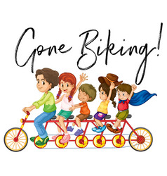 family riding bike with phrase gone biking vector image