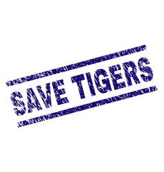 Grunge textured save tigers stamp seal vector