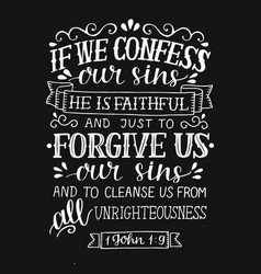 Hand lettering if we cofess our sins he is vector