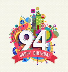 Happy birthday 94 year greeting card poster color vector