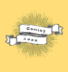 coming soon inspiration quote vintage hand-drawn vector image vector image
